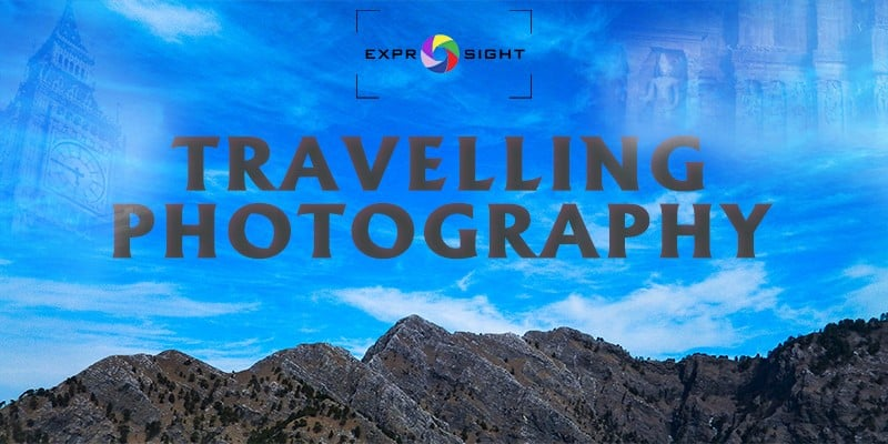 You are currently viewing What All You Should Know About Travelling Photography