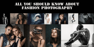 Read more about the article All You Should Know About Fashion Photography